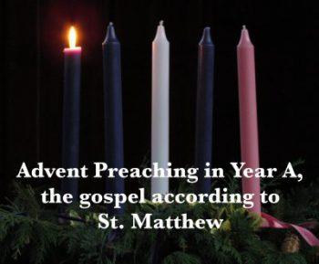 Advent, Preaching, Sermon, Gospel According to Matthew, Matthew 1:18-25, Matthew 3:1-12, Matthew 11:2-11, Matthew 24:36-44