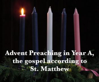 Advent, Preaching, Sermon, Gospel According to Matthew, Matthew 1:18-25, Matthew 3:1-12, Matthew 11:2-11, Matthew 24:36-44