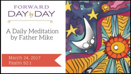 Forward Day by Day, Gratitude, Thanksgiving, Meister Eckhart, Psalm 92:1