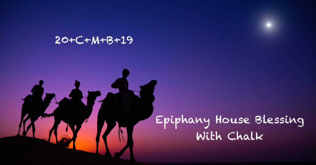 Epiphany, House Blessing, Blessing of Chalk